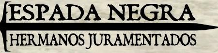 Los Hermanos Juramentados de Espada Negra...